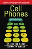 img - for Cell Phones: Invisible Hazards in the Wireless Age: An Insider's Alarming Discoveries about Cancer and Genetic Damage by Dr. George Carlo Dr. (2002-02-09) book / textbook / text book