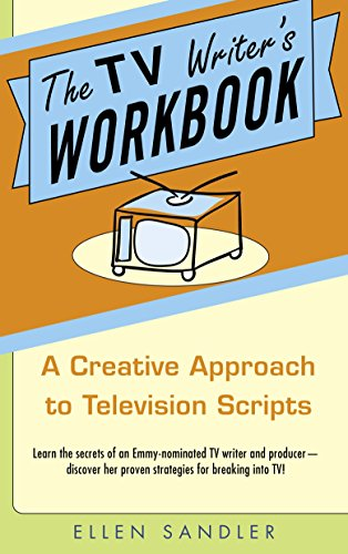 The TV Writer's Workbook: A Creative Approach To Television Scripts (Personal Television)