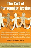 The Cult of Personality Testing, Annie Murphy Paul, 0743280725
