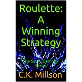 Roulette: A Winning Strategy: The Savvy Gambler Series