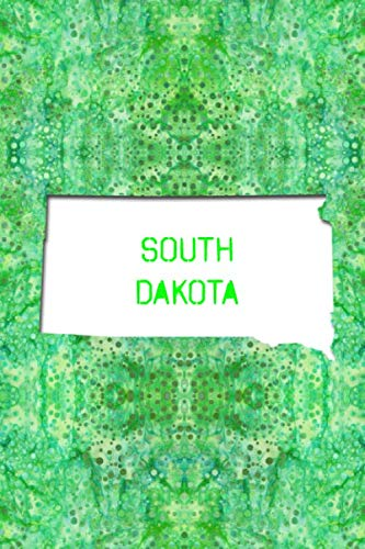 SOUTH DAKOTA: 6x9 lined journal : The Great State of South Dakota USA : The Mount Rushmore State Notebook