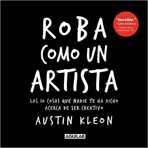 Roba Como Un Artista Austin Kleon