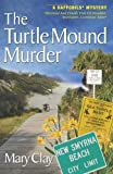 The Turtle Mound Murder (A Daffodils Mystery)