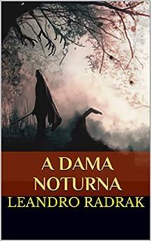 A Dama Noturna (Fragmentos de Grinmelken Livro 5) por [Radrak, Leandro]