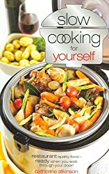 [ SLOW COOKING JUST FOR YOURSELF RESTAURANT QUALITY FOOD-READY WHEN YOU WALK THROUGH YOUR DOOR BY ATKINSON, CATHERINE](AUTHOR)PAPERBACK