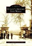 Detroit's  Historic  Fort  Wayne   (MI)   (Images  of  America)