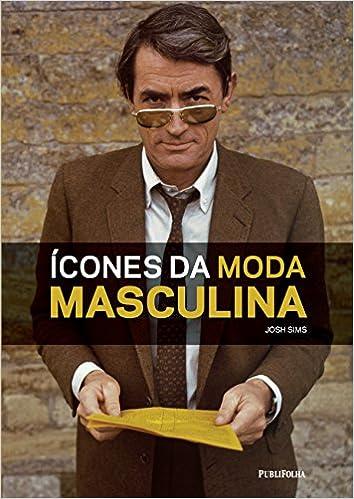 c2c0956203771 Ícones da Moda Masculina - 9788579145681 - Livros na Amazon Brasil