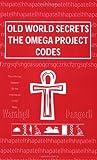 Old world secrets the omega project Codes, Brandon Levon, 0978899709