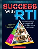 img - for Success with RTI: Research-Based Strategies for Managing RTI and Core Reading Instruction in Your Classroom (Theory and Practice (Scholastic)) book / textbook / text book