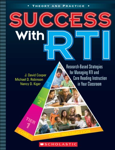 Success with RTI: Research-Based Strategies for Managing RTI and Core Reading Instruction in Your Classroom (Theory and