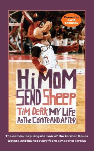 Hi Mom, Send Sheep!: My Life as the Coyote and (Team Mascot Art)