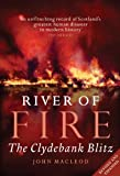 River of Fire : The Clydebank Blitz, MacLeod, John, 1841589683