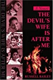 The Devil's Wife Is after Me, Russell Bailey, 0595203035