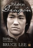 Palabras del dragon / Words of the Dragon: Entrevistas, 1958-1973 / Interviews (Spanish Edition)