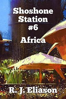 Shoshone Station #6: Africa (The Galactic Consortium Book 15) (English Edition) de [Eliason, R. J. ]