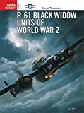 P-61 Black Widow Units of World War 2 (Osprey Combat Aircraft 8)