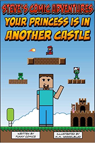 Your Princes Is In Another Castle (Steve's Comic Adventures Book 1)