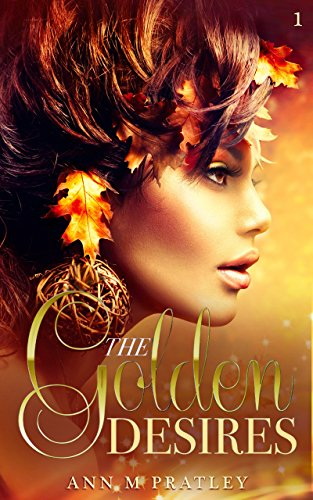 Book: The Golden Desires by Ann M. Pratley