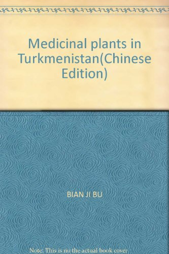 Medicinal plants in Turkmenistan(Chinese Edition)