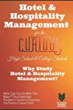 img - for Hotel and Hospitality Management for the Curious: Why Study Hotel and Hospitality Management? book / textbook / text book