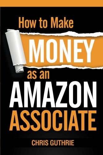 51IG33gMWNL - How to Make Money as an Amazon Associate