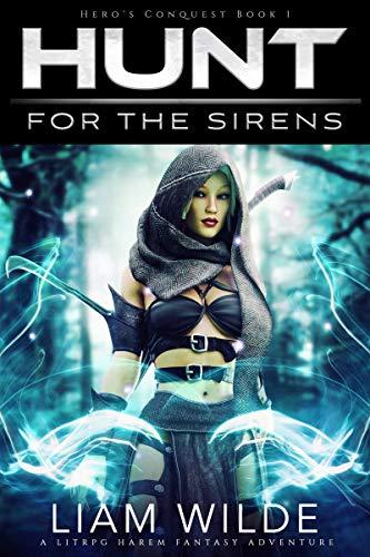Hunt for the Sirens: A LitRPG Harem Fantasy Adventure (Hero
