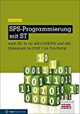 SPS-Programmierung mit ST: nach IEC 6113 mit CoDeSys und mit Hinweisen zu STEP 7 im TIA-Portal (elektrotechnik)