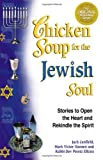 Chicken Soup for the Jewish Soul, Jack L. Canfield and Mark Victor Hansen, 1558748989