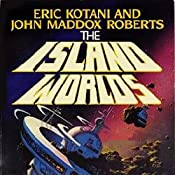 The Island Worlds: Act of God, Book 2 | John Maddox Roberts, Eric Kotani