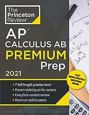 Princeton Review AP Calculus AB Premium Prep, 2021: 7 Practice Tests + Complete Content Review + Strategies &a