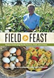 Field to Feast: Recipes Celebrating Florida Farmers, Chefs, and Artisans