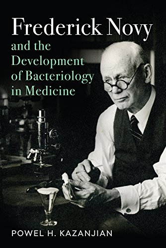 Frederick Novy and the Development of Bacteriology in Medicine (Critical Issues in Health and Medicine)