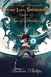 Age of Darkness (The Daring Adventures of Captain Lucy Smokeheart Book 12)