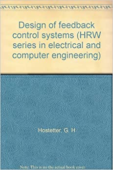 Book Design of Feedback Control Systems (HRW series in electrical and computer engineering)