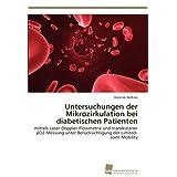 Untersuchungen der Mikrozirkulation bei diabetischen Patienten: mittels Laser-Doppler-Flowmetrie und transkutaner pO2-Messung unter Berücksichtigung der Limited-Joint-Mobility