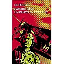 Un Chato en Espagne (Le Poulpe t. 288) (French Edition)