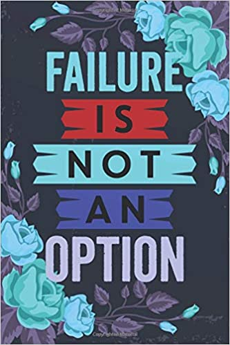 Failure Is Not An Option Inspirational Quotes Weekly Planner