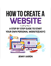 How to Create a Website: A Step by Step Guide to Start Your Own Personal Website (Easy!)