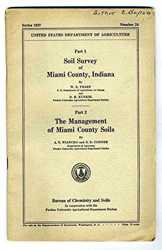 Soil Survey of Miami County Indiana & Management of Soils 1927 With Maps