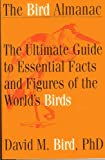 Bird Almanac: The Ultimate Guide to Essential Facts and Figures of the Worldªs Birds