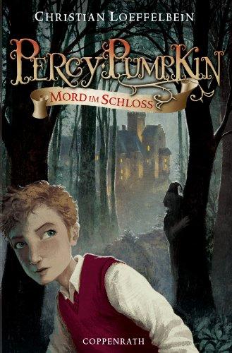 Percy Pumpkin - Band 1: Mord im Schloss (German Edition) ()