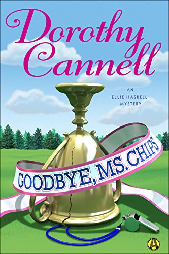 Goodbye, Ms. Chips: An Ellie Haskell Mystery cover