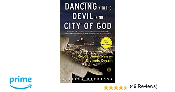 Dancing with the devil in the city of god rio de janeiro and the dancing with the devil in the city of god rio de janeiro and the olympic dream juliana barbassa 9781476756264 amazon books fandeluxe Choice Image