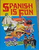 img - for Spanish is Fun : Book 2 : Lively Lessons for Advancing Students (English and Spanish Edition) book / textbook / text book