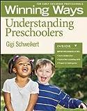 Understanding Preschoolers, Gigi Schweikert, 1605541419