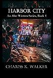 Harbor City (An Alec Winters Series Book 4)
