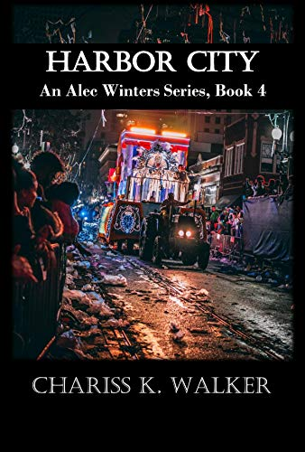 Book: Harbor City (An Alec Winters Series Book 4) by Chariss K. Walker