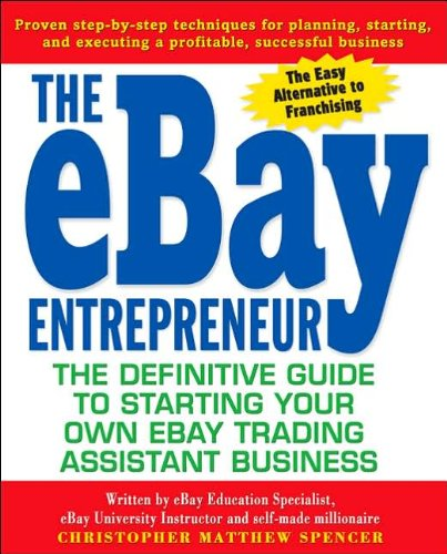 the-ebay-entrepreneur-the-definitive-guide-for-starting-your-own-ebay-trading-assistant-business