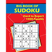 Big Book of Sudoku - Hard to Expert - 1000 Puzzles: Huge Collection of 1000 Puzzles and Solutions, Hard to Professional…