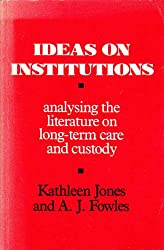 Ideas on Institutions: Analysing the Literature on Long-term Care and Custody v. 1